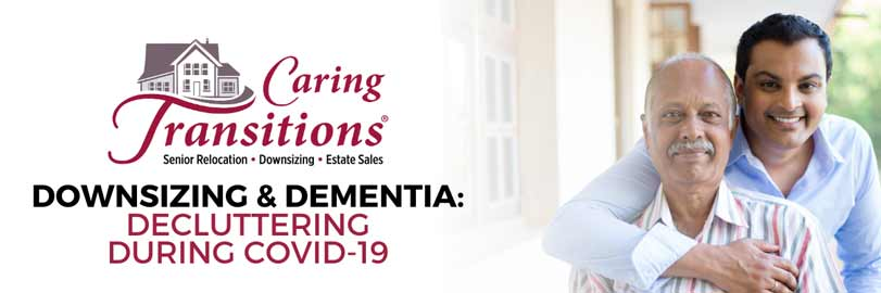 Downsizing & Dementia: Decluttering During COVID-19